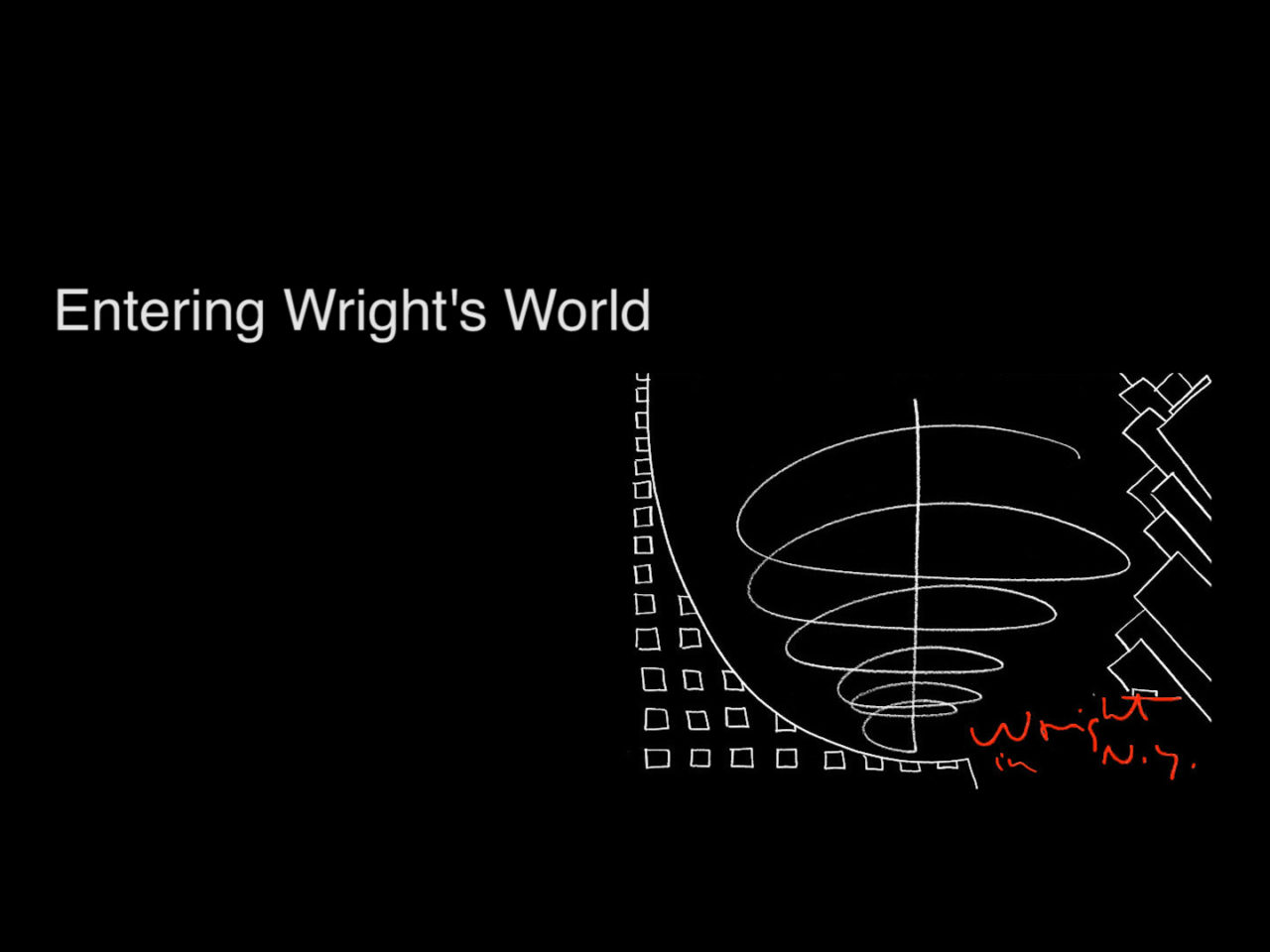 Wright in N.Y. b Rick Meghiddo